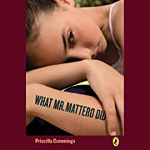 What Mr. Mattero Did (       UNABRIDGED) by Priscilla Cummings Narrated by Eve Bianco