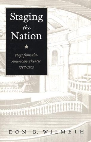 Staging the Nation: Plays from the American Theater,...