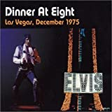 Elvis Presley Dinner at Eight
