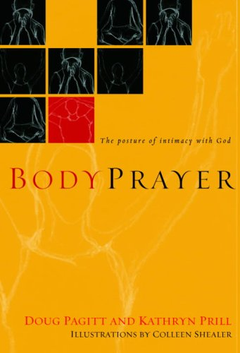 BodyPrayer: The Posture of Intimacy with God