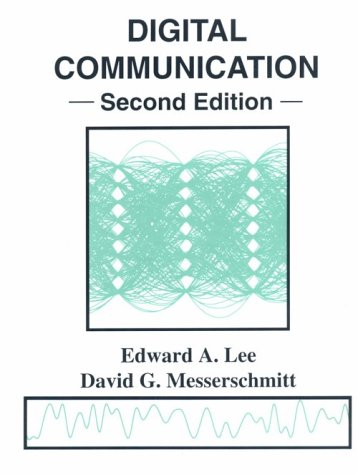 Digital Communication, by Edward A. Lee, David G. Messerschmitt