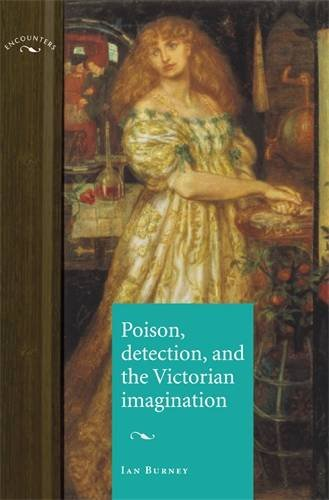 Poison, detection and the Victorian imagination (Encounters MUP)