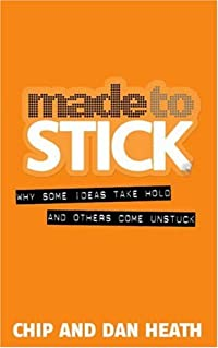 9781905211579: Made to Stick: Why Some Ideas Take Hold and Others Come Unstuck