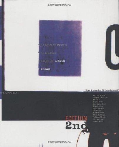 The End of Print: The Grafik Design of David Carson: Graphic Design of David Carson