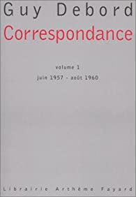 Guy Debord - 9 Ebooks - Correspondance 7 volumes, In Girum Imus..., Panégyrique