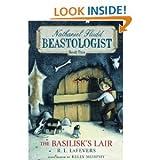 The Basilisk's Lair (Nathaniel Fludd, Beastologist, Book 2)