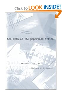 The Myth of the Paperless Office Abigail J. Sellen and Richard H. R. Harper