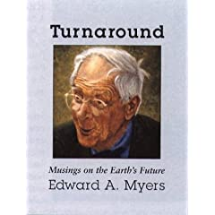 Turnaround: Musings on the Earth's Future by Edward A. Myers and Melissa Waterman