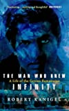 The Man Who Knew Infinity: Life of the Genius Ramanuja (0349104522) by Kanigel, Robert