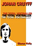 Johan Cruyff - The Total Voetballer