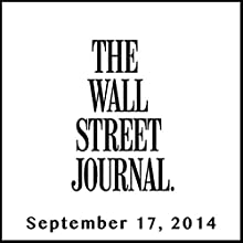 The Morning Read from The Wall Street Journal, September 17, 2014  by The Wall Street Journal Narrated by The Wall Street Journal