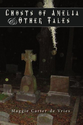 Ghosts of Amelia & Other Tales