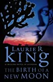 Birth Of A New Moon, The (0002258552) by Laurie R. King