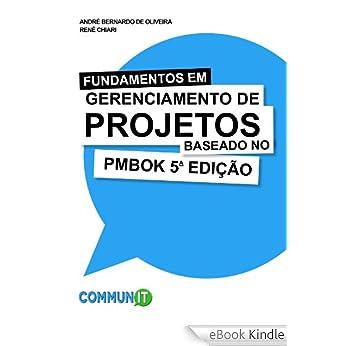 Fundamentos em Gerenciamento de Projetos baseado no PMBoK 5a Edição
