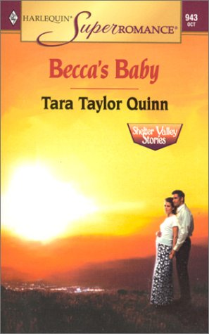 Becca's Baby: Shelter Valley Stories (Harlequin Superromance No. 943), Tara Taylor Quinn