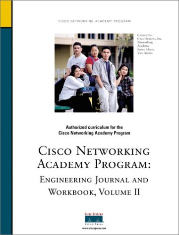 Cisco Systems Networking Academy: Engineering Journal and Workbook, Volume II