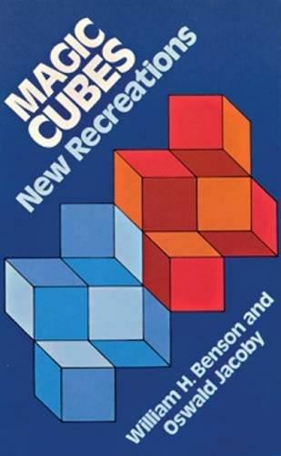 Magic Cubes: New Recreation (Dover Recreational Math)