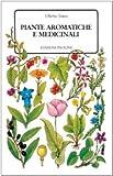 Piante aromatiche e medicinali (Italian Edition) (8821508641) by Tosco, Uberto