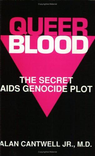 Queer Blood: The Secret AIDS Genocide Plot