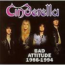 Cinderella Bad Attitude 86-94