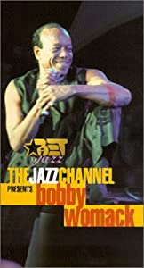 The Jazz Channel Presents Bobby Womack (BET on Jazz) [VHS]