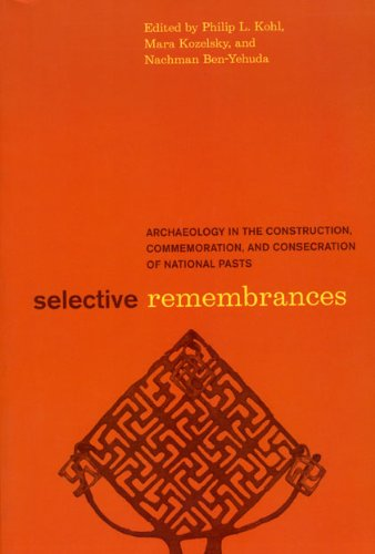 Selective Remembrances: Archaeology in the Construction,...