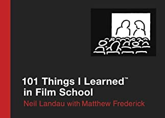 101 Things I Learned in Film School ?