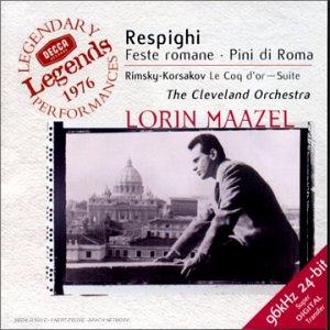 Respighi : Les fêtes romaines - Les pins de Rome - Rimsky-Korsakov : Suite du Coq d'or