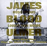 Music Speaks Louder Than Words : James 'Blood' Ulmer Plays The Music Of Ornette Coleman