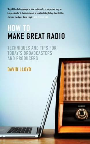 how-to-make-great-radio-techniques-and-tips-for-todays-broadcasters-and-producers