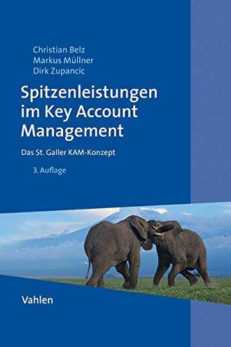 Spitzenleistungen im Key Account Management: Das St. Galler KAM-Konzept