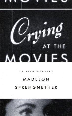 Crying at the Movies: A Film Memoir PDF