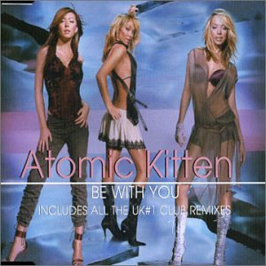 Atomic Kitten - Be With You [Oz Only] - Zortam Music