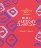 Build a Literate Classroom - The Reading / Writing Teacher's Companion (0435084887) by Donald H. Graves