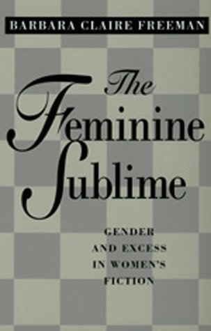 The Feminine Sublime: Gender and Excess in Women's Fiction