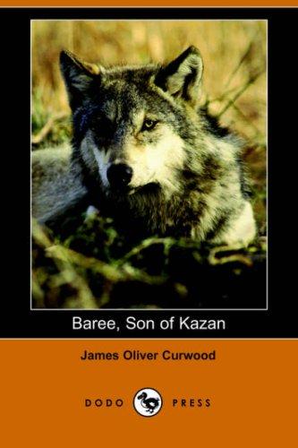 Baree, Son of Kazan (Dodo Press)