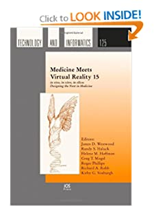 Medicine Meets Virtual Reality 15: In Vivo, in Vitro, in Silico: Designing the Next in Medicine (Studies in Health Technology and Informatics) J. D. Westwood