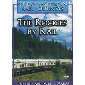 Great American Rail Journeys: The Rockies by Rail