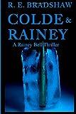 Colde & Rainey: A Rainey Bell Thriller (Volume 4)