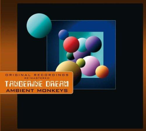 Tangerine Dream - Ambient Monkeys - Zortam Music