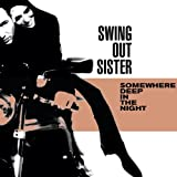 Somewhere Deep In The Nightby Swing Out Sister