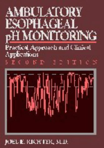 Ambulatory Esophageal pH Monitoring: Practical Approach and Clinical Applications PDF