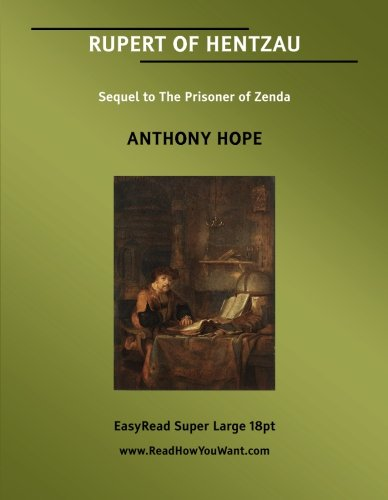 RUPERT OF HENTZAU Sequel to The Prisoner of Zenda: [EasyRead Super Large 18pt Edition]