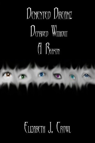 Demented Dreamz: Deprived Without a Reason