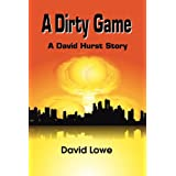 A Dirty Game: A David Hurst Storyby David Lowe