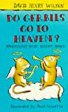David Henry Wilson Do Gerbils Go to Heaven? (Adventures with Jeremy James)