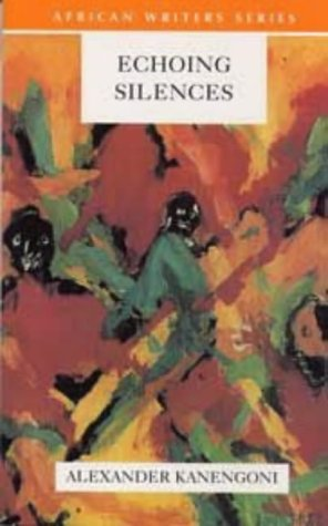Echoing Silences (African Writers), Alexander Kanengoni
