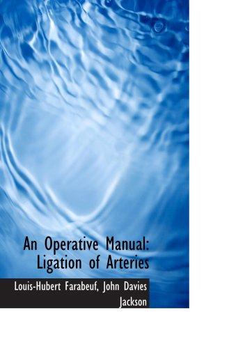 An Operative Manual: Ligation of Arteries PDF