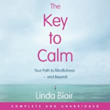 The Key to Calm (       UNABRIDGED) by Linda Blair Narrated by Linda Blair