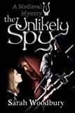 The Unlikely Spy  (A Gareth and Gwen Medieval Mystery) (Volume 5)